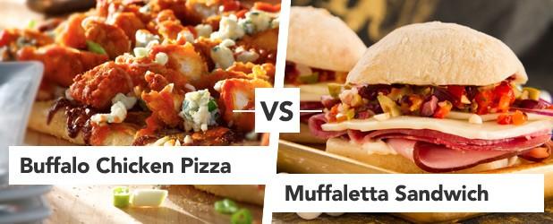 Buffalo Chicken Pizza vs Muffaletta Sandwiches
