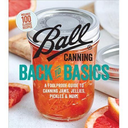 Cover shot from Ball Canning's Back to Basics cookbook with recipes for canning and preserving foods.