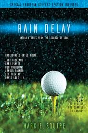 Rain Delay: Untold Stories from the Legends of Golf