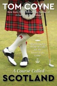 """""""A Course Called Scotland"""""""