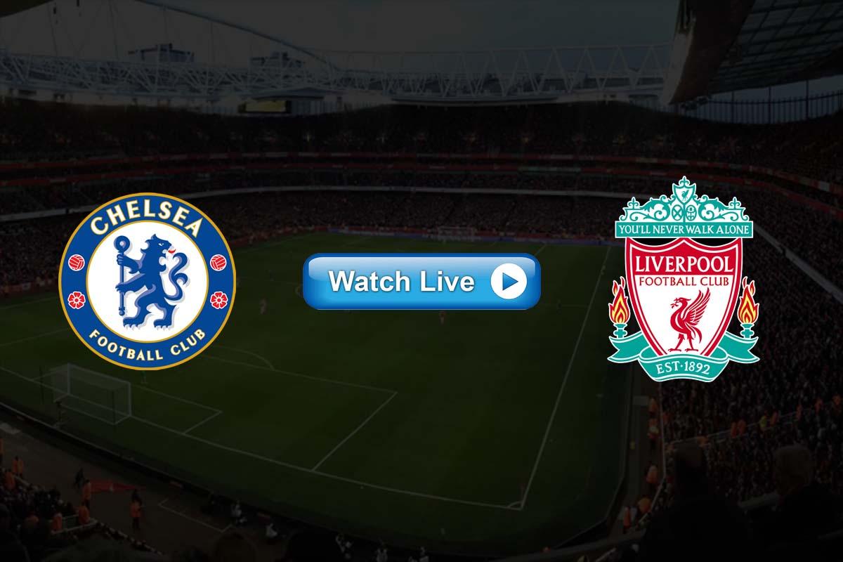 Chelsea vs Liverpool live streaming Reddit