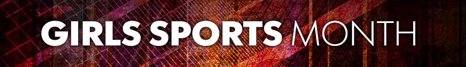 Girls Sports Month